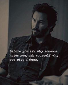 Before you ask why someone hates you.. ask yourself why you give… – Quote Pictures