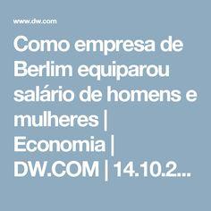 Como empresa de Berlim equiparou salário de homens e mulheres   Economia   DW.COM   14.10.2016