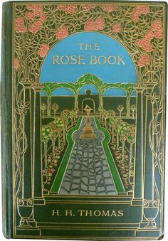 ≈ Beautiful Antique Books ≈ The Rose Book by H.H. Thomas