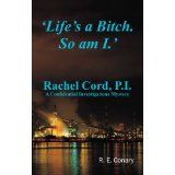 'Life's a Bitch. So am I.' Rachel Cord, P.I. (Kindle Edition)By R. E. Conary