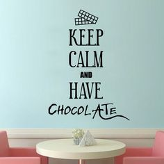 """Fill your wall with the """"Keep Calm and Have Chocolate Wall Decal"""" and show-off your chocolate fantasy. Select suitable color and size from the list given below. SMALL:- 18 X 24 - INCHES MEDIUM :- 27 X 36 - INCHES LARGE:- 36 X 48 - INCHES"""