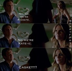 """Caskett... Oh! That's good 'cause of the whole murder thing!""  Watching the rerun of this episode now and just learned their epic couple name. Love them!"