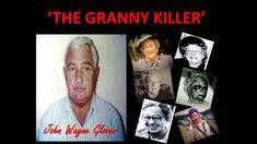 JOHN WAYNE GLOVER - 'THE GRANNY KILLER'