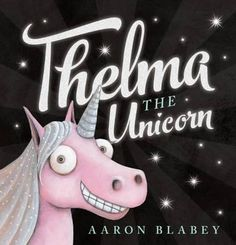 Thelma the Unicorn : Aaron Blabey : 9781743625804