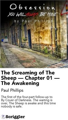 The Screaming of The Sheep — Chapter 01 — The Awakening by Paul Phillips https://scriggler.com/detailPost/story/64653 The first of the four-part follow-up to By Cover of Darkness. The waiting is over, The Sheep is awake and this time nobody is safe.