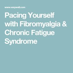 Pacing Yourself with Fibromyalgia & Chronic Fatigue Syndrome. This is so true but if your like me I try to hurry and get it done because if I take my time and rest in between I will be not and not get up..so I push threw the pain then when I'm done usually I'm all out of spoons and in bed for 2 days..CHRONIC ILLNESS AND FIBRO WARRIOR'S LIFE