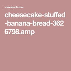 cheesecake-stuffed-banana-bread-3626798.amp