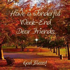 Have a wonderful weekend quotes quote weekend days of the week weekend quotes happy weekend Great Weekend Quotes, Weekend Images, Sunday Quotes, Night Quotes, Happy Quotes, Fall Quotes, Weekday Quotes, Everyday Quotes, Quotes Quotes
