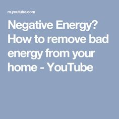 Captivating Negative Energy? How To Remove Bad Energy From Your Home   YouTube