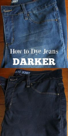 How to Dye Jeans Darker - Plus Tons of Helpful FAQ and Tips for Dyeing Clothes…