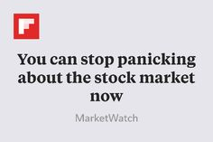You can stop panicking about the stock market now http://flip.it/PBh3S