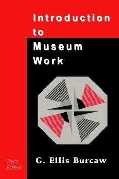 Introduction to Museum Work (American Association for State and Local History)