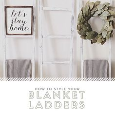 Blanket Ladders Arent Just For Holding Blankets In Your Living Room Come See My Favorite Ways To Use Blanket Ladders In Your Home