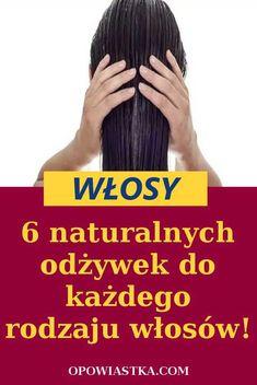 6 naturalnych odżywek do każdego rodzaju włosów Life Hacks, Spa, Hair Beauty, Cosmetics, Search, Cute Hair, Lifehacks, Drugstore Makeup
