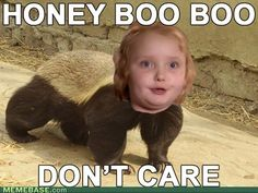 Honey boo boo don't care