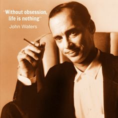 John Waters   - Film Director Quote - Movie Director Quote   #johnwaters