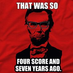 hipster lincoln funny shirt, tee, abraham lincoln gettysburg address tee, hoodya