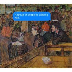 If hell is other people, I'm glad it's not me w/ #Lautrec.