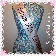 Must have!! Custom Bachelorette sash  Future Mrs sash  by SassySashSashes, $25.95