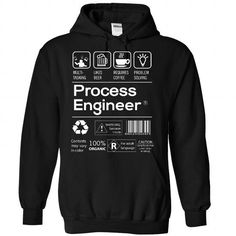 Cool PROCESS ENGINEER T shirts