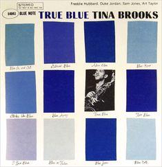 "Tina Brooks: True Blue Label: Blue Note 4041 12"" LP 1960  Design: Reid Miles Photo: Francis Wolff"