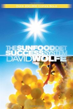 David wolfe the sunfood diet success system