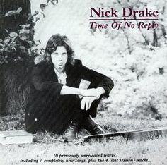 Time of No Reply. Nick Drake.