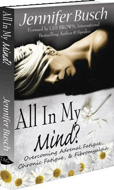 Inspiring book for chronic pain and fatigue sufferers. All in My Mind - Overcoming Adrenal Fatigue, Chronic Fatigue, & Fibromyalgia #chronicfatigue