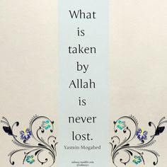 Yasmin Mogahed: What is taken by Allah is never lost
