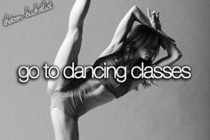 Go to dancing classes.