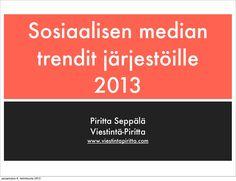 Mielenkiintoista luettavaa // sosiaalisen-median-trendit-jarjestoille-2013 by Piritta Seppälä via Slideshare