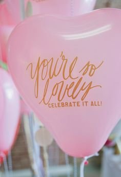 you're so lovely: celebrate it all!