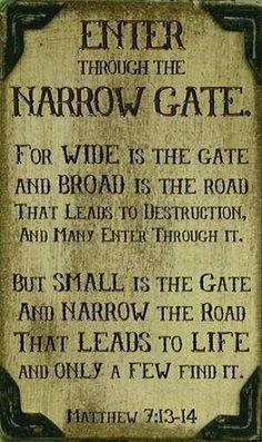 Matthew 7:13, 14.