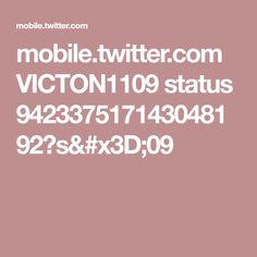 mobile.twitter.com VICTON1109 status 942337517143048192?s=09