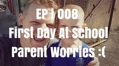 https://www.youtube.com/watch?v=Y21J0bQoHsY EP   008   First Day At School   Parent Worries #FirstDayAtSchool #BackToSchool #Parenting #ParentWorries
