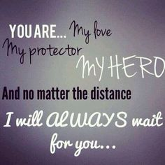 Military Love goes the distance! Army Quotes, Military Quotes, Military Man, Military Couples, Military Girlfriend Quotes, Prison Quotes, Marine Quotes, Gun Quotes, Military Wedding