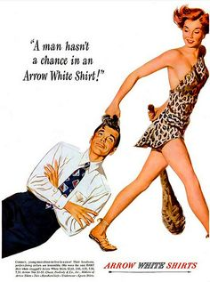 Here's a rare ad where we see a woman as taking the upper hand. 1950s Arrow Shirts ad.