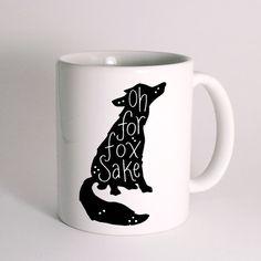Oh For Fox Sake for Mug Design