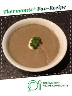 by Emoke, learn to make this recipe easily in your kitchen machine and discover other Thermomix recipes in Soups. Creamy Mushroom Soup, Creamy Mushrooms, Stuffed Mushrooms, Stuffed Peppers, Thermomix Soup, 5 Recipe, Recipe Community, Bellini, Soup Recipes