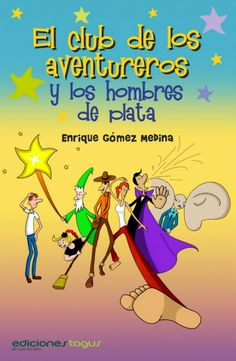 """El club de los aventureros y los hombres de plata"" - Enrique Gómez Medina (Ediciones Tagus) Comic Books, Club, Comics, Cover, Movie Posters, Children's Books, Recommended Books, Wrestling, Literatura"