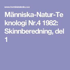 Människa-Natur-Teknologi Nr.4 1982: Skinnberedning, del 1