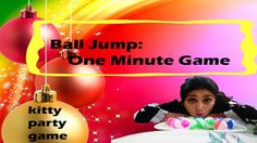 Ball Jump: One Minute Kitty Party Game Ladies Kitty Party Games, Games For Ladies, Adult Party Games, Kitty Games, One Minute Party Games, Cat Party, Save Yourself, Jun, Kitty Party