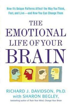 The Emotional Life of Your Brain by Richard J. Davidson, Sharon Begley THE MAIN IDEA How we react to different situations is dependent on our Emotional Style, which has six key dimensions as described by Richard J. Davidson in this book based on over thirty years of research on emotions and brain activity.