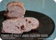 Fiambre de Pollo y Jamón dulce con Bacon