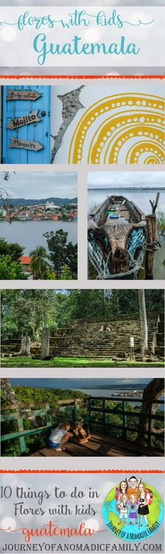 10 things To Do From Flores With Kids, Guatemala - Journey of a Nomadic Family Stuff To Do, Things To Do, Tikal, The Far Side, Turquoise Water, Group Tours, Kids Shows, How To Speak Spanish, Great View