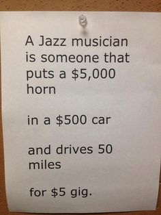 A jazz musician is someone that.so funny but oh so true! Jazz Quotes, Music Quotes, Famous Quotes, Jazz Artists, Jazz Musicians, Musician Jokes, Jazz Club, All That Jazz, Smooth Jazz