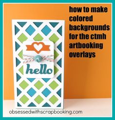 Close to My Heart Cricut Artbooking - How to make Easy Multi-Colored Overlay Backgrounds!