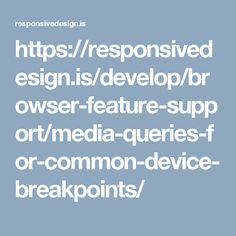 https://responsivedesign.is/develop/browser-feature-support/media-queries-for-common-device-breakpoints/