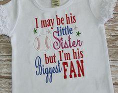 I May Be His Little Sister But I'm His Biggest Fan Baseball Shirt Embroidered Applique Shirt Girls Baseball Shirt