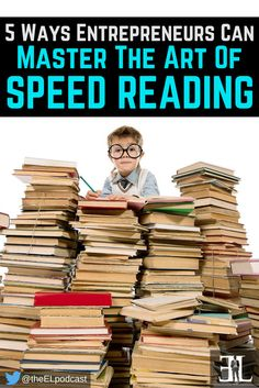 By following these five helpful tips I've gathered from very busy entrepreneurial authors, you can master the art of speed reading your business books and other educational material. #reading #books http://www.theelpodcast.com/5-ways-entrepreneurs-can-master-the-art-of-speed-reading/